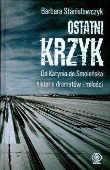 Barbara Stanisławczyk_Ostatni krzyk_projekt okładki Zbigniew Mielnik